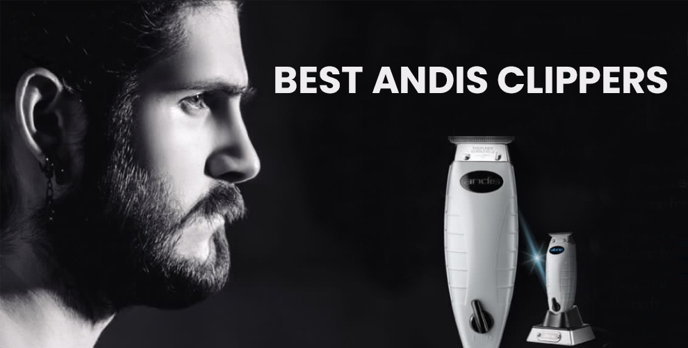 Best Andis Clippers For The Money