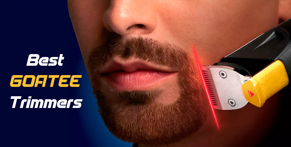 Best Goatee Trimmers