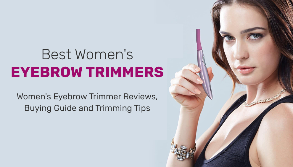 Best Women's Eyebrow Trimmers