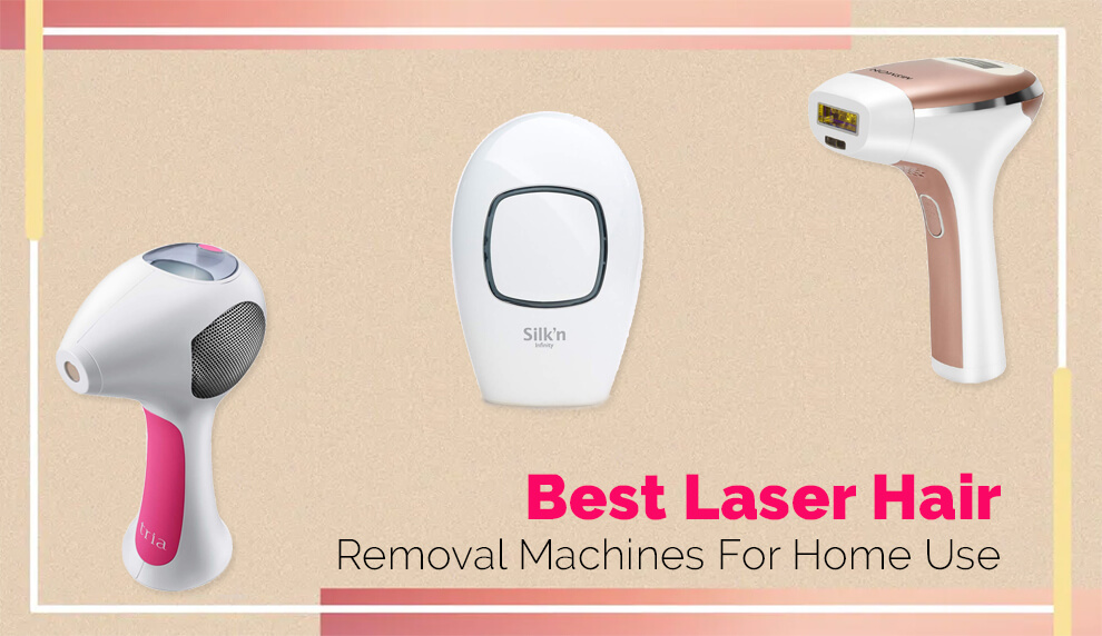 Best Laser Hair Removal Machines For Home Use